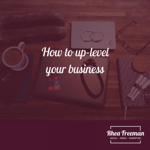 How to up-level your business