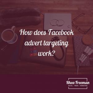 How does Facebook advert targeting work?