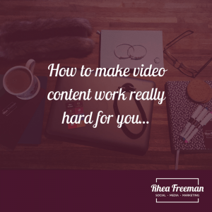 How to make video content work for you