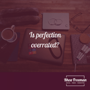 Is perfection overrated?