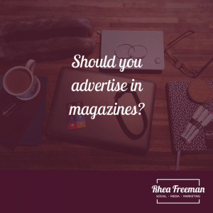 Should you advertise in magazines?