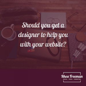 Should you get a designer to help you with your website?