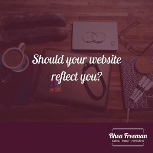 Should your website reflect you?