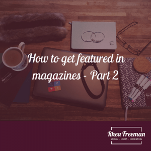 How to get featured in magazines part 2