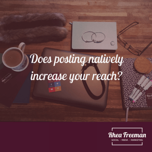 does posting natively increase your reach