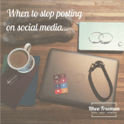 When to stop posting on social media