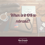 When is it OK to rebrand?