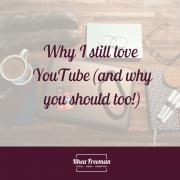 Why I still love Youtube