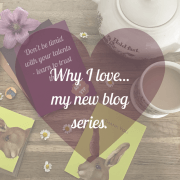 Why I love... my new blog series