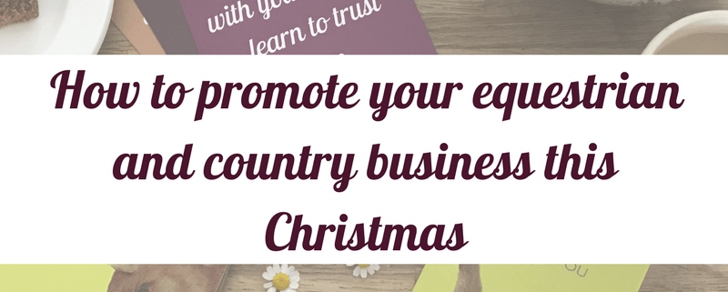 How to promote your equestrian and country business this Christmas