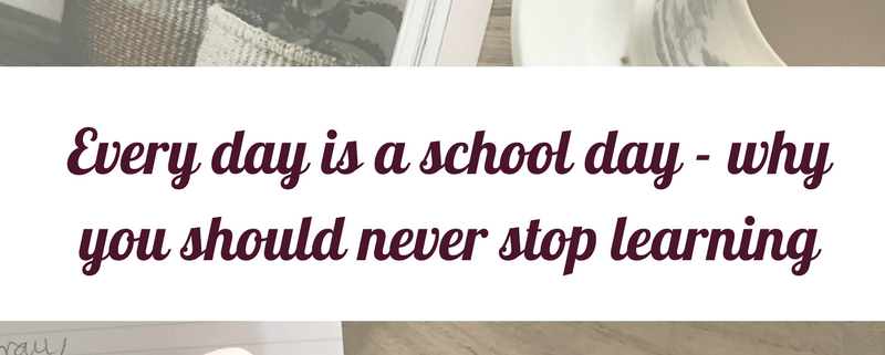 every day is a school day