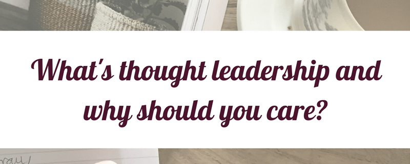 What's thought leadership and why should you care?