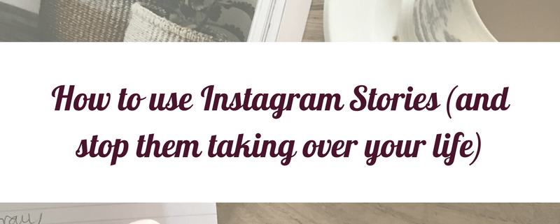 How to use Instagram Stories (and stop them taking over your life)