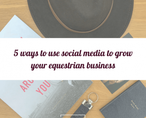 5 ways to use social media to grow your equestrian business