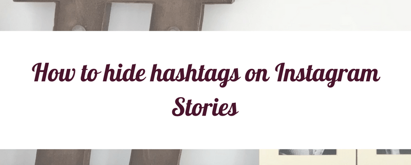 How to hide hashtags on Instagram Stories