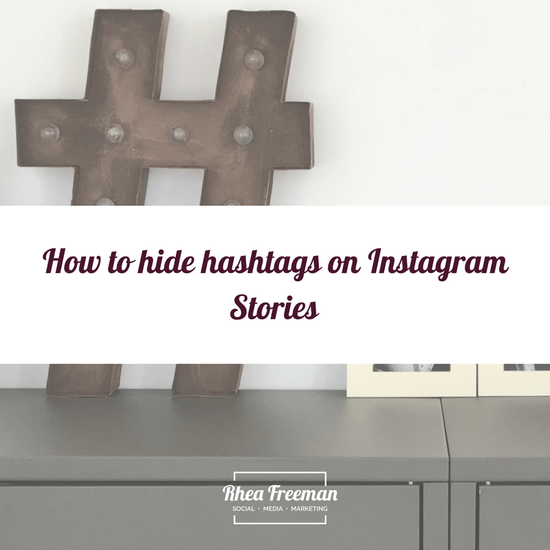 How to hide hashtags on Instagram Stories |Rhea Freeman