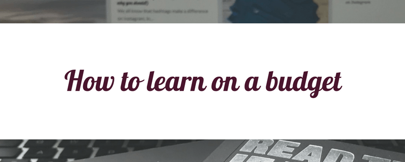 how to learn on a budget