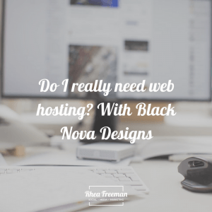 Do I really need web hosting?
