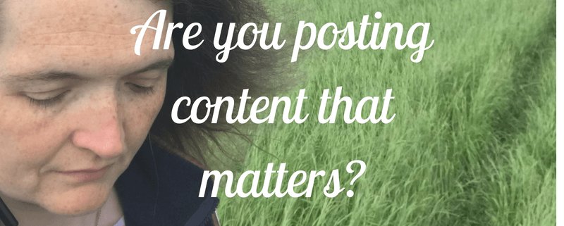 Are you posting content that matters?