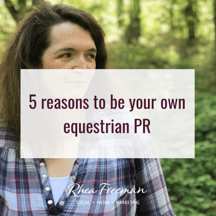 be your own equestrian PR