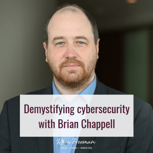 demystifying cybersecurity with brian chappell
